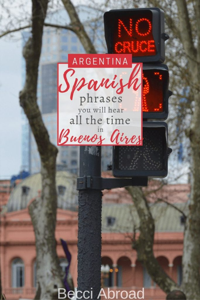 5 phrases you will hear all the time in Buenos Aires