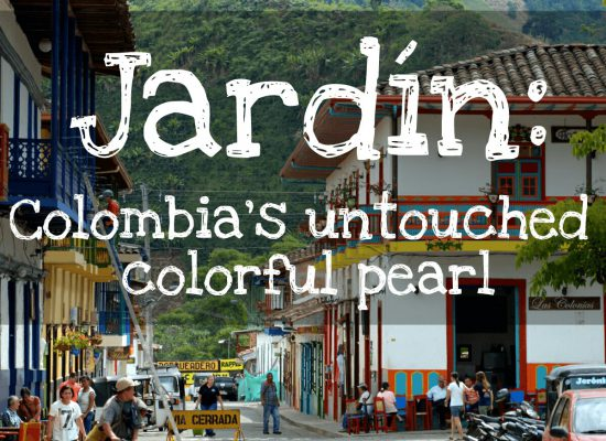 Jardin: Colombia's untouched colorful pearl