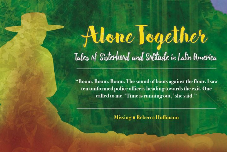 Alone Together: Tales of Sisterhood and Solitude in Latin America